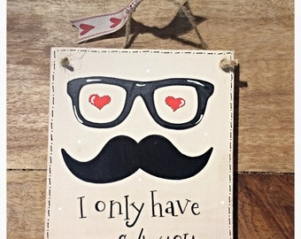 I Only Have Eyes For You Hanging Plaque