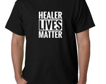 Healer Lives Matter - Protect Those Healers - Gamer Inspired Tshirt