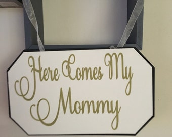 Here comes my mommy, flower girl, ring bearer, ceremony signs