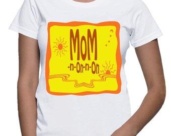 Mom-n-On-n-On T-Shirt