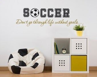 Soccer Don't Go Through Life Without Goals-Wall Decal-Vinyl Wall Decals-Wall Sticker-Soccer Wall Decal-Soccer Gift-Boys sport quotes-