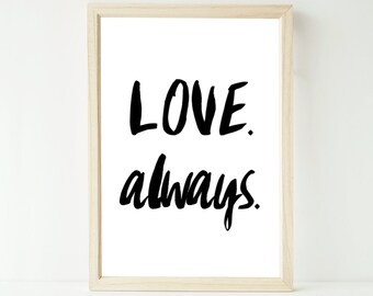 Printable instant digital download EXTRA LARGE A1 black and white 'love always' artwork print