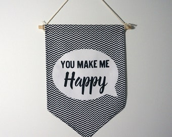"Pennant ""You make me happy"" black rafters, wall decoration."