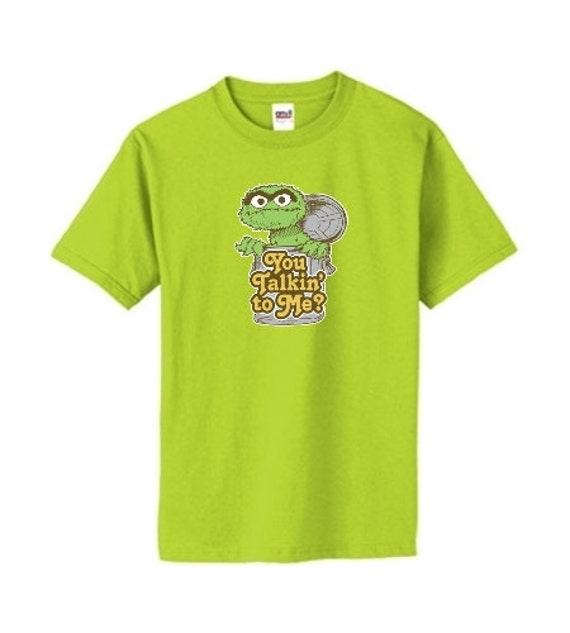 "Sesame Street Oscar The Grouch 'You Talkin' To Me"" T-shirt - Brand New Custom T-shirt - Made to order!"