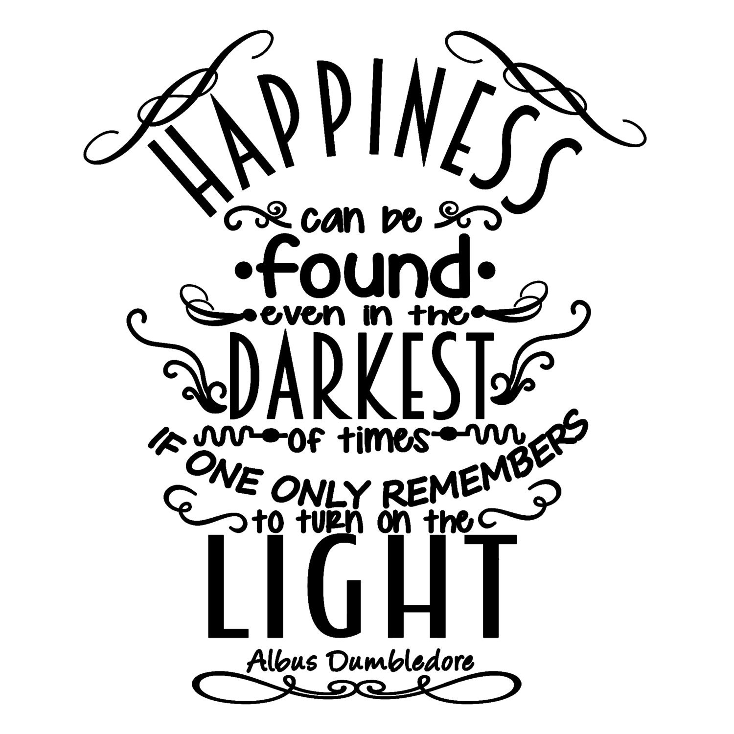Happiness Can Be Found In The Darkest Of Times Quote: Albus Dumbledore Happiness Quote From Harry Potter