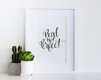 Real not Perfect Print
