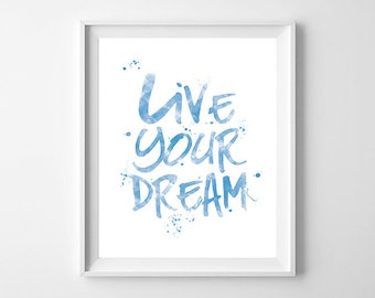 Live your dream, calligraphy, art, illustration, paper, paint, computer graphics, life, quote