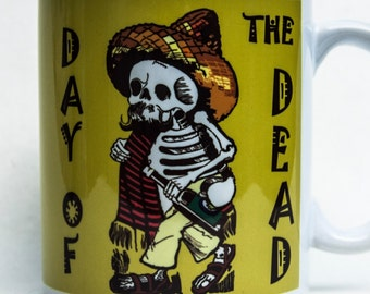 DAY of the DEAD mug  - by TattooMugLady - inspired by Jose Guadalupe Posada!