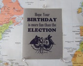 Letterpress birthday card: Hope your birthday is more fun than the election [Sale!]