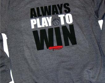 Sweatshirt Always Play to Win