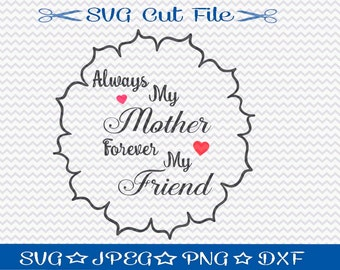 Always My Mother SVG File / SVG Cut File /  SVG Download / Silhouette Cameo / Digital Download / Mothers Day File