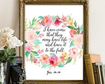 John 10:10; Bible Printable, Bible Printables; Bible decor, Bible prints, Scripture Printables, Scripture Printable, Scripture decor, prints