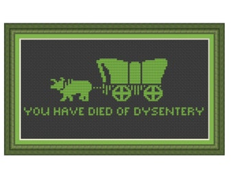 Cross stitch pattern You Have Died Of Dysentery On The Oregon Trail,Instant download PDF