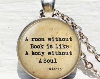 "Book Jewelry ""A room without books is like a body without a soul"" Gift for Book Lover - Book Pendant - Gift for Reader"