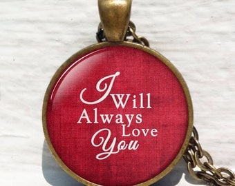 I will always love you necklace,Love Quotes ,Love Gift, Love Pendant, personalized necklace