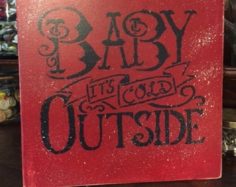 Baby It's Cold Outside Red Handpainted Wood Sign