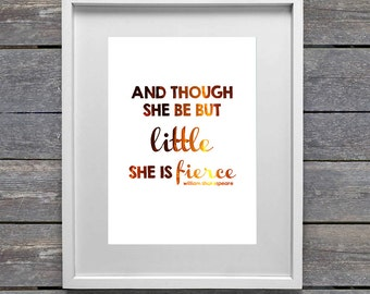 And though she be but little she is fierce print