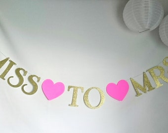 MISS TO MRS banner, bridal shower,kate bridal shower bachelorette,hearts, future Mrs