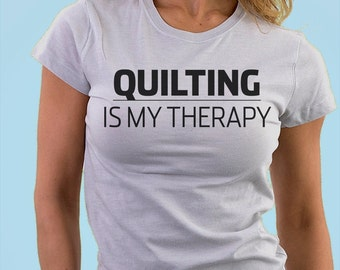Quilting is my therapy T-shirt - 845