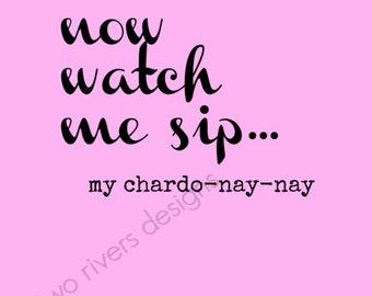 4x6 My Chardo-Nay-Nay Print