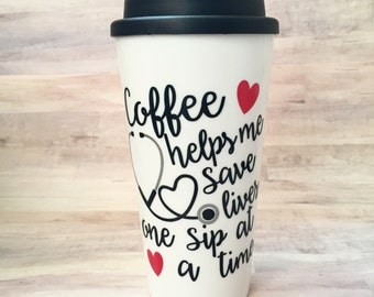 Coffee Helps Me Save Lives Travel Coffee Mug - Nurse Coffee - Nurse Travel Coffee Mug - #Nurselife - Nursing Student - Nurse Gift