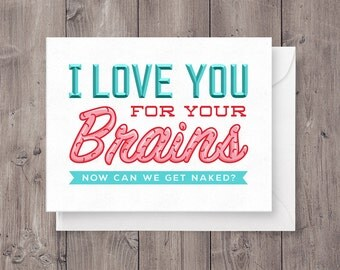 I Love You For Your Brains Card