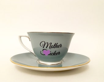 Mother F*cker   Custom Made To Order  Swear Teacup and Saucer   Funny Rude Insult Obscenity Profanity   Unique Gift Idea