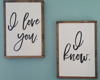 I love you. I know. Star Wars inspired wood signs.