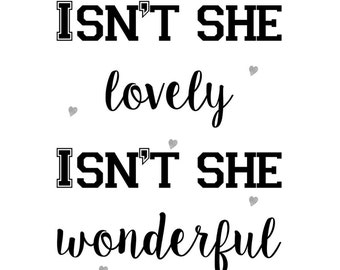 Typography print  - isn't she lovely is isn't she wonderful