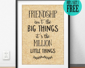 Burlap Prints, Friendship isn't a big thing it's a million little things, Quote Prints, College Dorm Decor, Homeware, Best Friend Gift, SD60