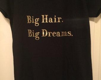 Big Hair. Big Dreams. V-neck tee