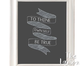 Shakespeare To Thine Own Self Be True Inspirational Quote Printable Framable Art 8x10