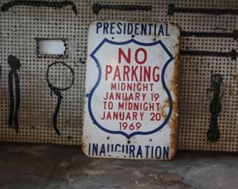 Vintage Presidential No Parking Inauguration Sign- Richard Nixon 1969