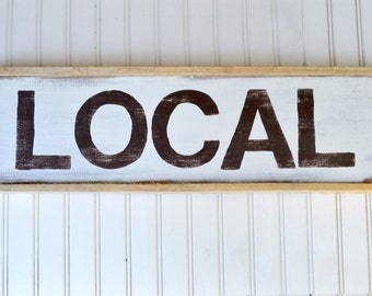 LOCAL sign.   Hand-painted and distressed on found wood. Custom signs available.