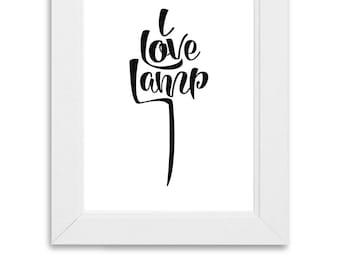 I Love Lamp Print, Digital Download & Print, Wall Art, Anchorman Quote