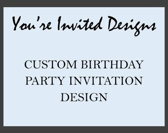 Custom Birthday Party Invitation Design