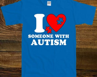 I Love Someone With Autism -Autism Awareness T-shirt  SM-00019