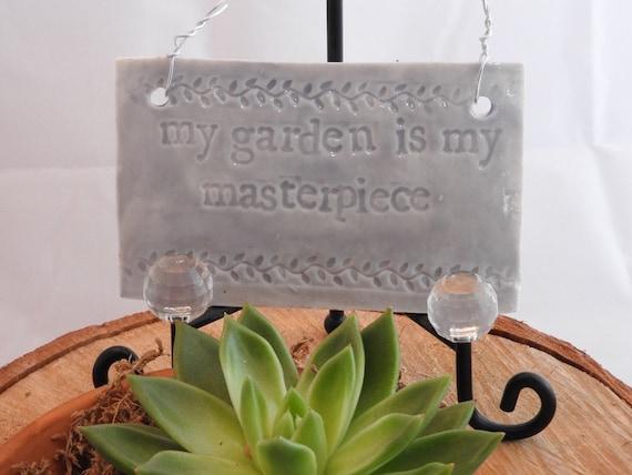 """Porcelain Garden Plaque, """"My garden is my Masterpiece"""""""