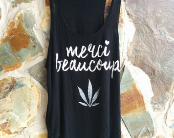 Thank you Cannabis - Cannabis Leaf Merci Beaucoup Black Tank Upcycled Hand Stamped.