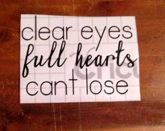 Clear Eyes Full Hearts Cant Lose Decal