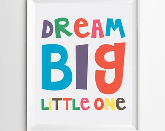Dream Big Little One - Boys nursery print - Childrens wall art - kids playroom decor - digital typography - INSTANT DOWNLOAD