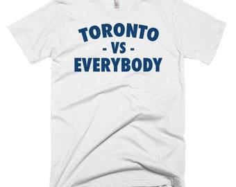 Toronto Vs Everybody, Toronto Shirt, Everybody Shirts, Vs Everybody Shirt, Vs Everybody T Shirt, Toronto Apparel, Toronto T Shirt