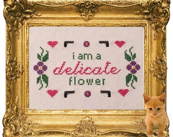I am a Delicate Flower Funny Cross Stitch
