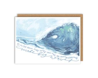 Make Big Waves Greeting Card
