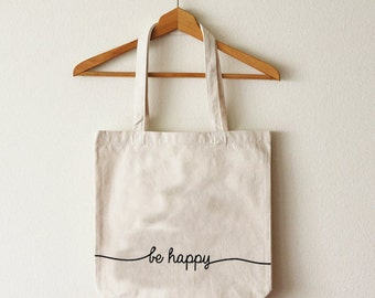 Tote bag Be Happy in organic cotton