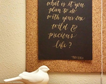 Mary Oliver quote - wild and precious life - original