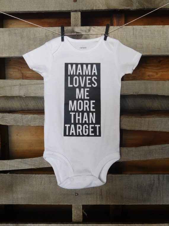 Mama Loves Me More Than Target Baby Top