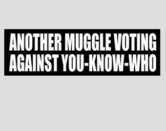Another Muggle Voting Bumper Sticker