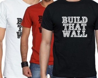 Donald Trump Build That Wall T-Shirt Top Quality (Sizes S- 5XL)