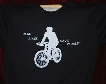 "Bike T-Shirt ""Real Bikes Have Pedals"""
